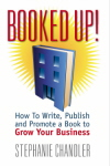 Booked Up: How to Write, Publishing and Promote a Book to Grow Your Business