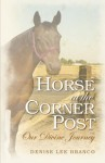 Horse at the Corner Post by Denise Branco