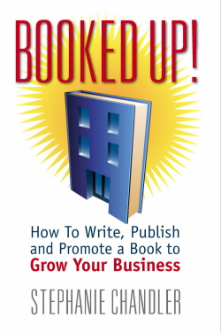 Booked Up: How to Write, Publish and Promote a Book to Grow Your Business
