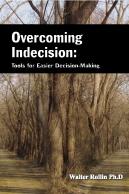 Overcoming Indecision by Dr. Walter Rollin