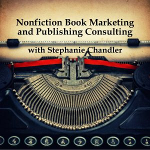 nonfiction book marketing publishing consulting stephanie chandler